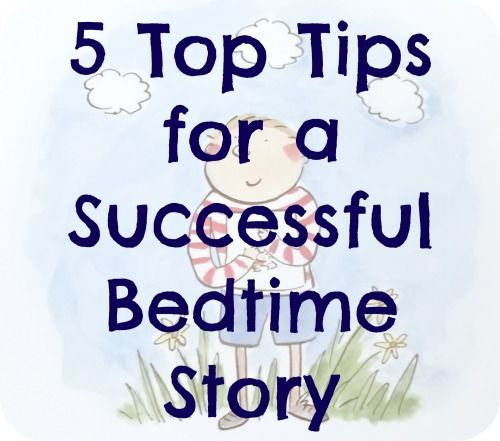 5 Top Tips for a Successful Bedtime Story